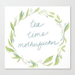 Tea Time Motherfucker Canvas Print