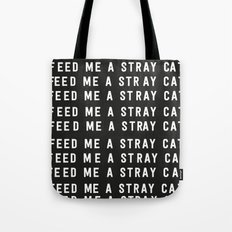 American Psycho - Feed me a stray cat. Tote Bag