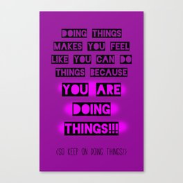 Doing Things Canvas Print