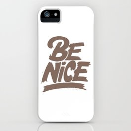 Be Nice | Be King | Be cool | Be humble iPhone Case