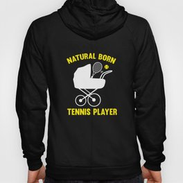 Natural Born Tennis Player Hoody