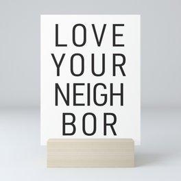 Love Your Neighbor Mini Art Print