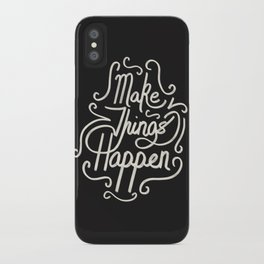 Make Things Happen iPhone Case