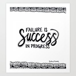 Failure Is Success In Progress Art Print