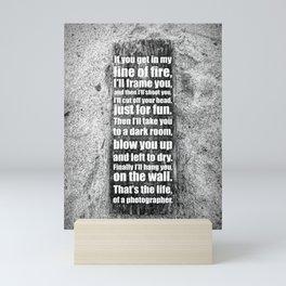 The life of a photographer - by Brian Vegas Mini Art Print