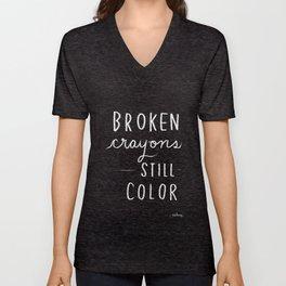 Broken Crayons Still Color - chalkboard art quote Unisex V-Neck