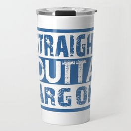 STRAIGHT OUTTA ARGON Travel Mug
