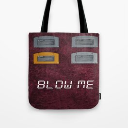 BLOW ME.  Tote Bag