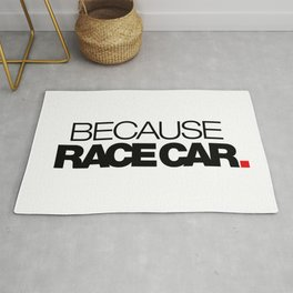 BECAUSE RACE CAR v1 HQvector Rug