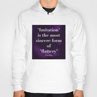 "oscar wilde Hoodies featuring ""Imitation is the most sincere form of flattery."" - Oscar Wilde by Retro Designs"
