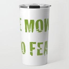 He Mows No Fear Travel Mug