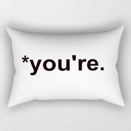 *you're Rectangular Pillow