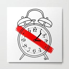 I Hate Time Alarm Clock Metal Print