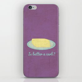 Is Butter a Carb? iPhone Skin