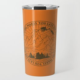 adventure makes you late for dinner x typography Travel Mug