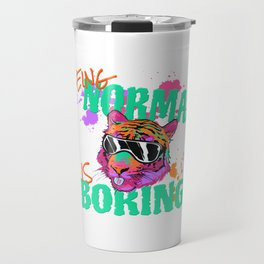 Being Normal Is Boring Fun Extraordinary Tiger Gift Travel Mug