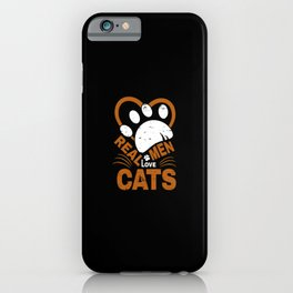 Real Men Love cats Animal Pets iPhone Case