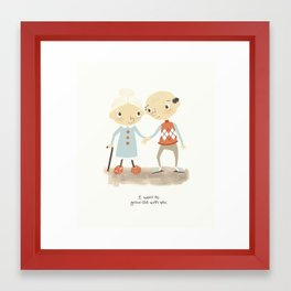 I want to grow old with you Framed Art Print