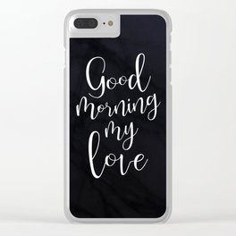 Good Morning My Love #Love #valentines Clear iPhone Case