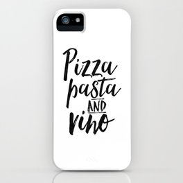 PRINTABLE Art,Pizza Pasta And Vino,Inspirational Quote,Typography Print,Restaurant Decor,Bar Decor iPhone Case