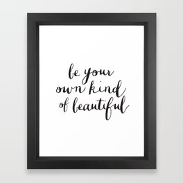 Be Your Own Kind of Beautiful Black and White Typography Poster Motivational Gift for Girlfriend Framed Art Print