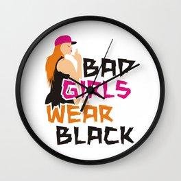 Bad girls wear black22 Wall Clock