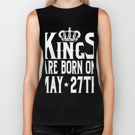 Kings Are Born On May 27th Funny Birthday T-Shirt Biker Tank