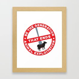 Gerneration That Ends Animal Explotation - Amazing Vegan Quote Gift Framed Art Print