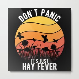 """""""Don't Panic It's Just Hay Fever"""" Allergy Metal Print"""