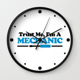 Trust Me, Mechanic Quote Wall Clock