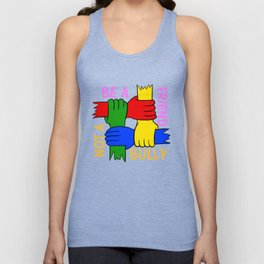 Be A Friend Not A Bully Spread Love Stop Bullying Unisex Tank Top