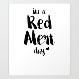 Funny PMS Cramps Unisex Shirt It's a Red Alert Day Art Print