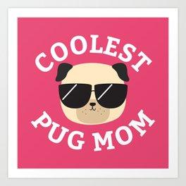Coolest Pug Mom Art Print