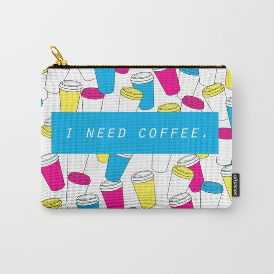 I Need Coffee Carry-All Pouch