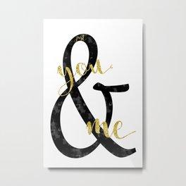 Text Art JUST YOU & ME Metal Print