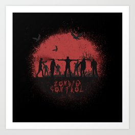 Zombie Control Art Print
