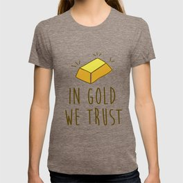 In Gold we trust! T-shirt