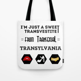 Sweet Transvestite Tote Bag
