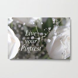 Live your Pintrest Metal Print