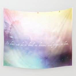 It does not do to dwell on dreams Wall Tapestry