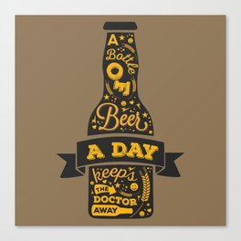 A Beer a Day Keeps the Doctor Away Canvas Print