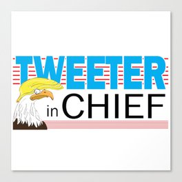 Tweeter in Chief Canvas Print