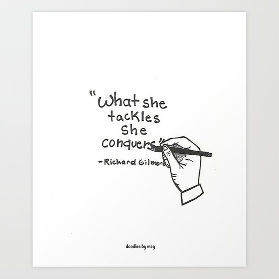 What she tackles, she conquers Art Print