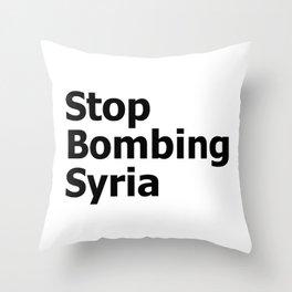 Stop Bombing Syria Throw Pillow