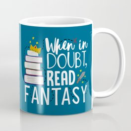 When in Doubt, Read Fantasy - Blue Coffee Mug