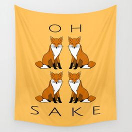 Oh Four Fox Sake - Wall Tapestry