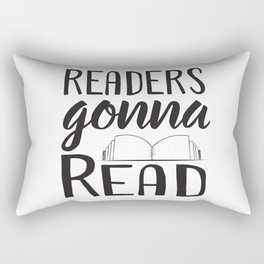Readers Gonna Read Rectangular Pillow