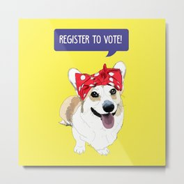 Political Pups - Register To Vote Corgi Metal Print