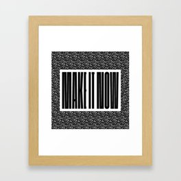 Make it now Framed Art Print