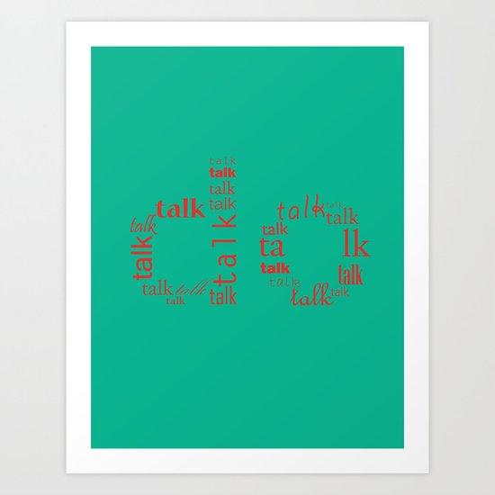 Talk VS Do Art Print